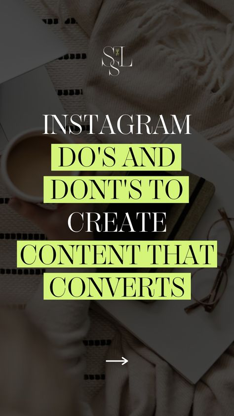 Instagram do's and dont's to create content that converts