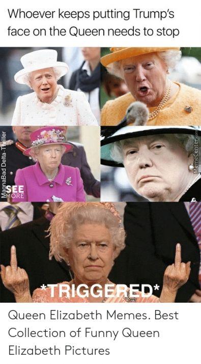 Queen Elizabeth Funny Meme Queen Elizabeth Memes Queen Meme Funny Memes