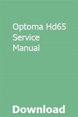 Optoma Hd65 Service Manual Owners Manuals Repair Manuals Manual