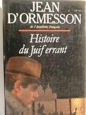 Histoire Du Juif Errant  Ormesson Jean D' ++++