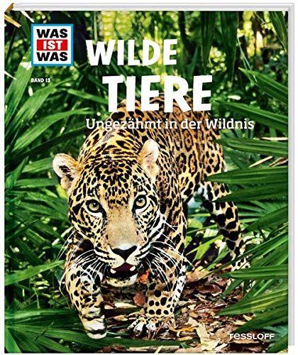 Was Ist Was Band 13 Wilde Tiere Ungezhmt In Der Wildnis Was Ist Was Sachbuch Band 13 Pdf Online For Free Download Books To Read Online Download Ebooks Ebooks