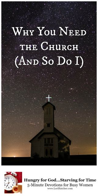 Why You Need Church (and I Do, Too) | Christian Devotions