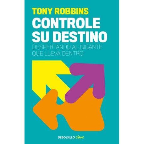 En Controle Su Destino Anthony Robbins Propone Una Serie De Pautas Sencillas De Seguir Que Nos Ayu Libros De Autoayuda Libros De Desarrollo Personal Autoayuda