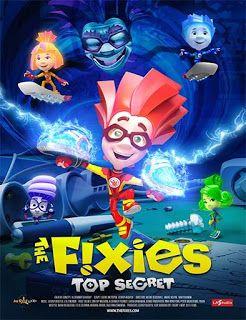 The Fixies Top Secret 2018 Latino Pelicula Completa Animacion Xies Son Diminutas Criaturas Que Reparan Peliculas Ver Peliculas Online Descargar Películas