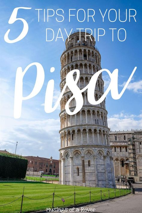 5 Tips For Your Day Trip To The Leaning Tower Of Pisa