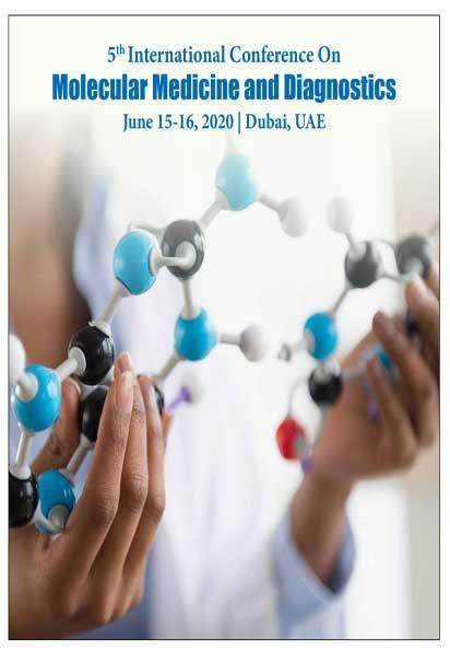 5th International Conference On Molecular Medicine And Diagnostics June 15 16 2020 Dubai Uae Molecular Medicine Dubai