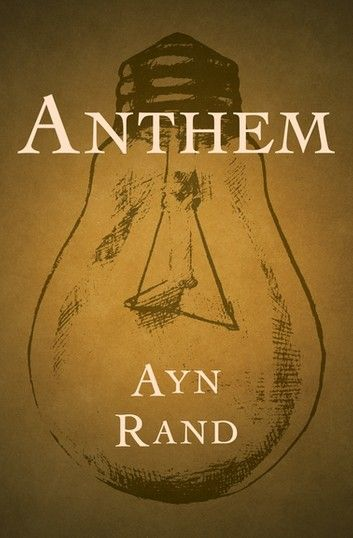 Anthem In 2020 Ayn Rand Anthem Ayn Rand Books To Read