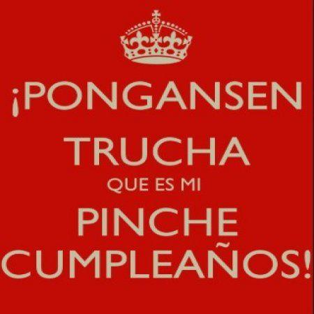 Ponganse Trucha Hoy Es Mi Cumpleanos Hoy Es Mi Cumpleaños Feliz Cumpleaños Para Mí Imágenes De Cumpleaños