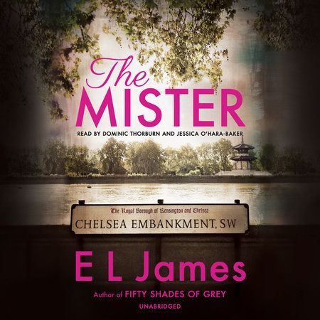 The Mister by E L James: 9781984898326 | PenguinRandomHouse.com: Books in  2020 | El james books, Audio books, James author