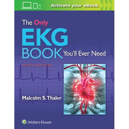 The Only Ekg Book You Ll Ever Need Edition 9 Paperback Walmart Com Medicine Book Ekg Free Books Download
