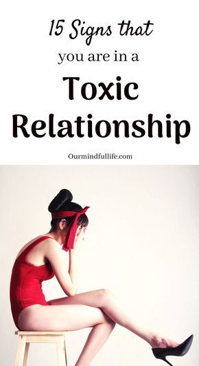 15 Signs That You Might Be In A Toxic Relationship Ourmi
