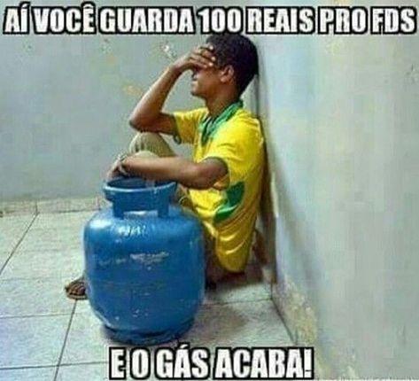 Ai você guarda 100 reais pro final de semana e o gás…