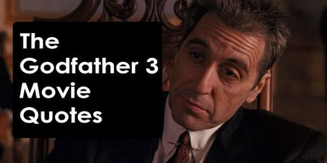 The Godfather Part 3 Movie Quotes