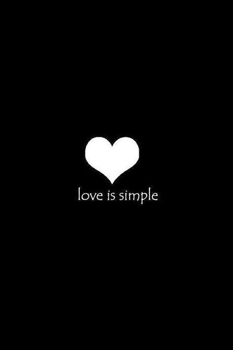 Simple love is the best kind of love. Love is simple, love is kind.