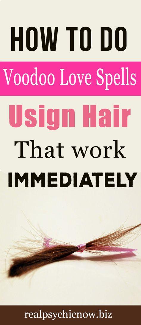 How to Do Voodoo Love Spells Using Hair That Work Immediately