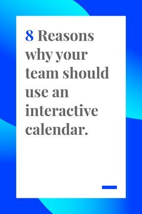 8 Reasons Why Your Team Should Use An Interactive Calendar How