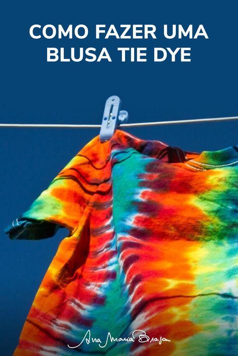 Como fazer uma blusa Tie Dye | Ana Maria Braga
