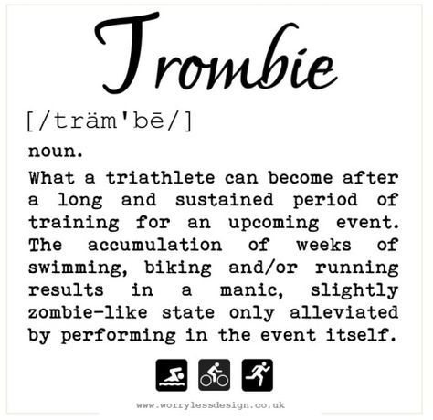 Trombie Triathlon Quote Funny Motivational Quote For Triathletes Funny Unique And Quirky And Someti Triathlon Quotes Triathlon Motivation Triathlete Quotes