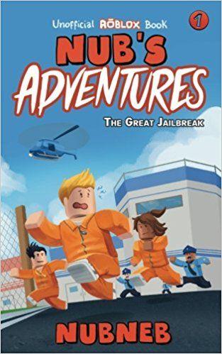 Nub S Adventures The Great Jailbreak An Unofficial Roblox Book