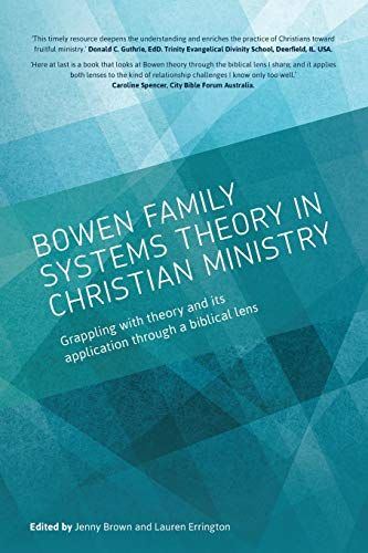 Read Book Bowen Family Systems Theory In Christian Ministry