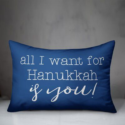 The Holiday Aisle Geraghty All I Want For Hanukkah Is You Lumbar Pillow Cover Wayfair Lumbar Pillow Cover Throw Pillows The Holiday Aisle