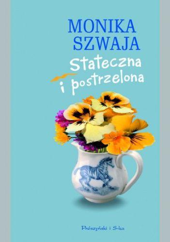 Stateczna I Postrzelona Monika Szwaja 49419 Lubimyczytac Pl Glassware Books Mugs