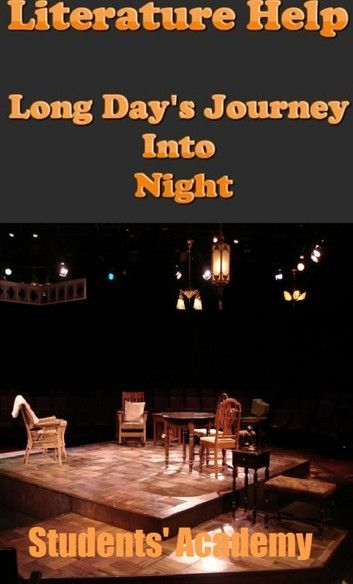 Literature Help Long Day S Journey Into Night Literature
