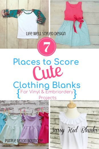 Looking For Cute Clothing Blanks For Vinyl Or Embroidery Projects Look No Further I Ve Rounded Up A List Of 7 Of T Kids Fashion Diy Kids Blanks Crafty Moms