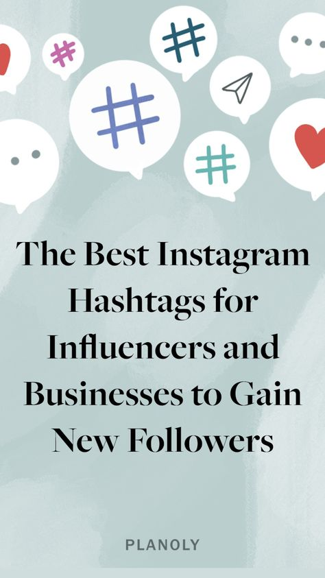 Best Instagram Hashtags for Influencers and Businesses to Gain New Followers