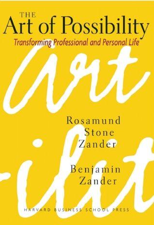 Download Pdf The Art Of Possibility By Rosamund Stone Zander Free Epub Mobi Ebooks Inspirational Books Personal Development Books Books