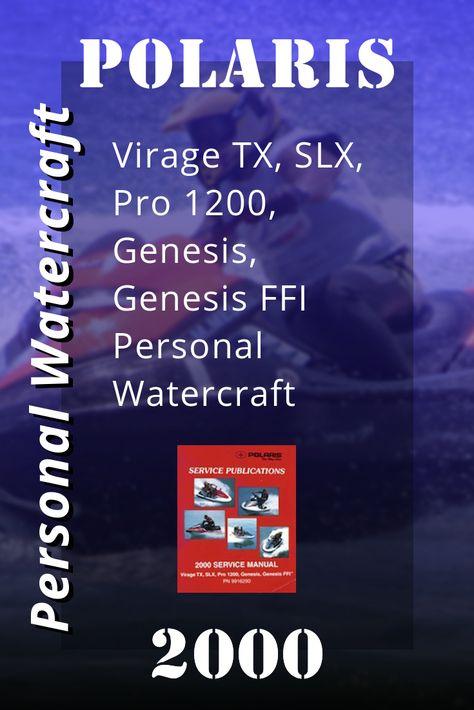 2000 Polaris Virage Tx Slx Pro 1200 Genesis Genesis Ffi Personal Watercraft Service Manual Personal Watercraft Genesis Water Crafts