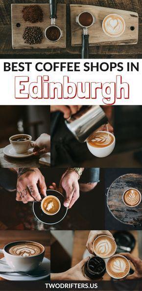 The Best Coffee Shops In Edinburgh With Wifi Best Coffee Shop Edinburgh Travel Scotland Food