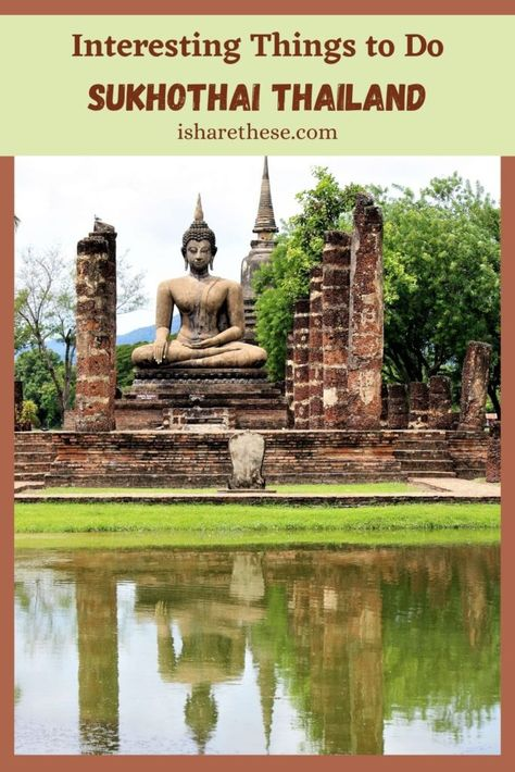 Things to Do in Sukhothai Thailand – a Photo Essay - i Share