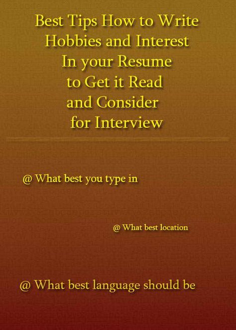 How to write a resume for hobbies and interests to gain the - hobbies and interests for resume