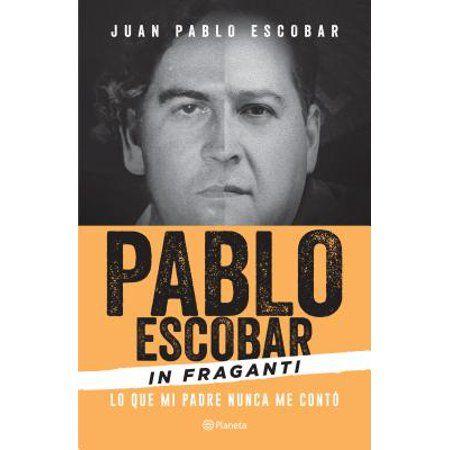 Pablo Escobar In Fraganti Paperback Walmart Com Pablo Escobar Libros De Narcos Leer En Linea