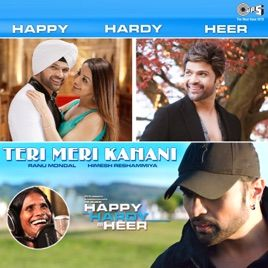 Teri Meri Kahani From Happy Hardy And Heer By Himesh Reshammiya Ranu Mondal On Apple Music Mp3 Song Download Mp3 Song New Song Download