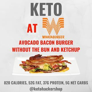 Image May Contain Text That Says Keto At Whataburger Avocado Bacon Burger Without The Bun And Ketchup 820 Calorie Keto Fast Food Keto Restaurant Bacon Burger