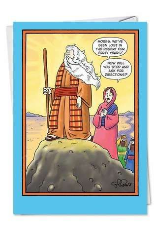 Moses' wife wants him to ask for directions
