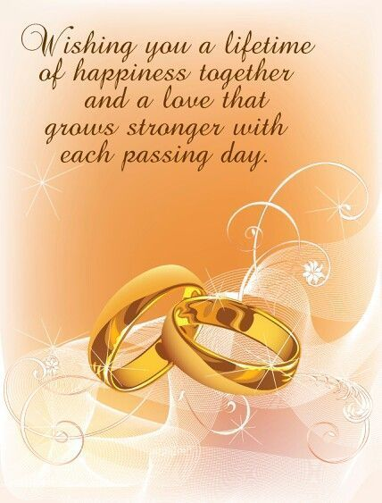 Wishing You A Lifetime Of Happiness Together And A Love That Grows Stronger With Each Passi Wedding Anniversary Wishes Wedding Card Quotes Happy Wedding Wishes