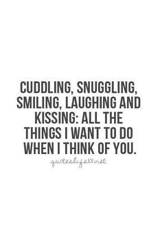 Cuddling, Snuggling, Smiling, Laughing and Kissing: All The things I want to do when I think of you.  That's the magic of beloveds. The thinking and the being are the same thing  #beloved #beloveds #becomingbeloveds #love #lovequote #romantic, #romance