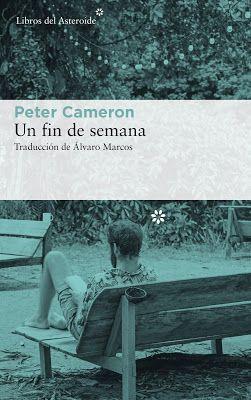 El Pájaro Verde Un Fin De Semana Peter Cameron Fin De Semana Libros Muero De Risa