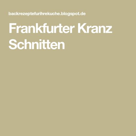 Photo of frankfurter kranz schnitten rezept