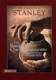 Libros Cristianos Gratis Para Descargar Charles Stanley Las Bendiciones Del Quebrantami Descargar Libros Cristianos Libros Cristianos Pdf Libro De Oraciones