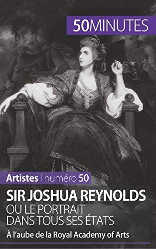 Pdf Gratuitement Sir Joshua Reynolds Ou Le Portrait Dans Tous Ses Etats A L Aube De La Royal Academy Of Arts Pdf Livre En Ligne In 2020 Joshua Reynolds Portrait Ebook