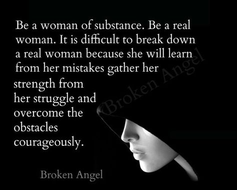 You Are A Woman Of Strength Courage And Dignity One Who Values Herself And Fights For What She Believes In Dignity Quotes Courage Quotes Resilience Quotes