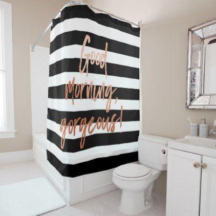 Good Morning Gorgeous Rose Gold Stripe Shower Curtain Zazzle Com