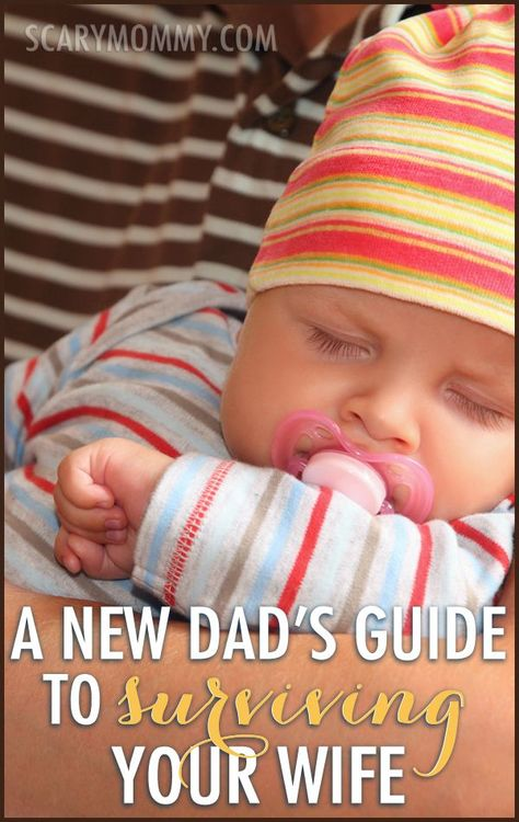 Things change when the baby comes along - there's no denying it - and fathers need to change right along with their growing family. Here are some funny, tongue-in-cheek (but oh-so-true) tips and advice for new dads on how to best support the mother of your kids in The New Dad's Guide To Surviving Your Wife, via Scary Mommy! parenting humor | motherhood | fatherhood | relationships | family life -SENT