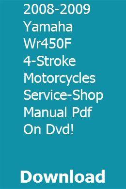 2008 2009 Yamaha Wr450f 4 Stroke Motorcycles Service Shop Manual Pdf On Dvd Yamaha Manual Dvd