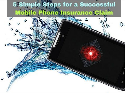 5 Simple Steps For A Successful Mobile Phone Insurance Claim