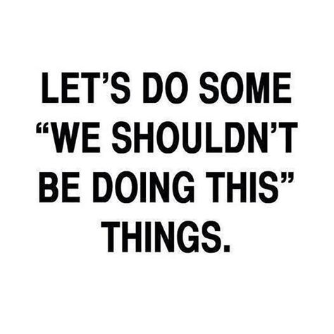 """Those things make the best stories to tell. 